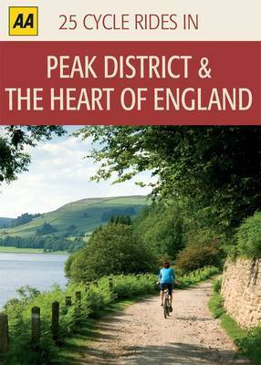 Peak District and the Heart of England: 25 Cycle Rides in