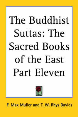 The Buddhist Suttas: The Sacred Books of the East Part Eleven