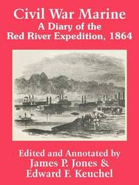 Civil War Marine: A Diary of the Red River Expedition, 1864 image