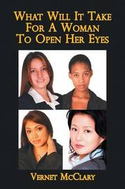 What Will It Take For A Woman To Open Her Eyes by Vernet McClary image