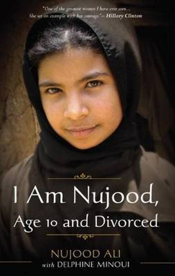 I Am Nujood, Age 10 And Divorced by Nujood Ali