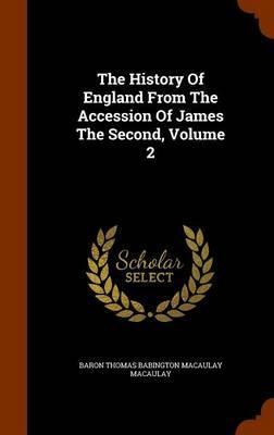 The History of England from the Accession of James the Second, Volume 2