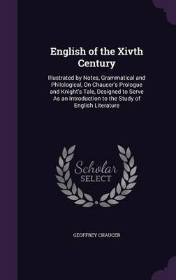 English of the Xivth Century by Geoffrey Chaucer