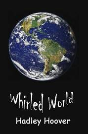 Whirled World by Hadley Hoover image