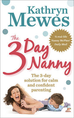 The 3-Day Nanny by Kathryn Mewes