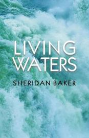 Living Waters by Sheridan Baker