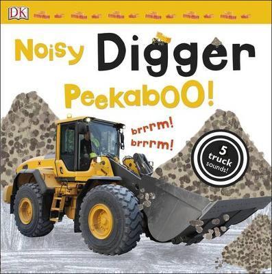 Noisy Digger Peekaboo! (Noisy Lift-the Flap) by DK