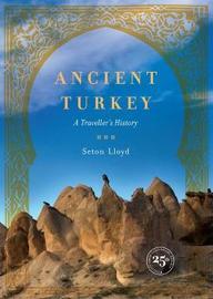 Ancient Turkey by Seton Lloyd