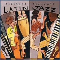 Putumayo Presents: Latin Jazz by Various Artists