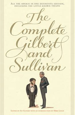 The Complete Gilbert and Sullivan by William Schwenck Gilbert