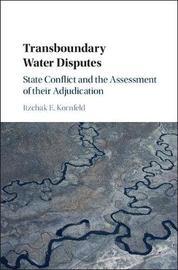 Transboundary Water Disputes by Itzchak E. Kornfeld