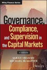 Governance, Compliance and Supervision in the Capital Markets + Website by Sarah Swammy