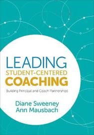 Leading Student-Centered Coaching by Diane Sweeney