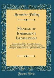 Manual of Emergency Legislation by Alexander Pulling