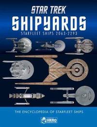 Star Trek Shipyards Star Trek Starships by Ben Robinson