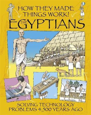 How They Made Things Work: Egyptians by Richard Platt