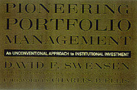 Pioneering Portfolio Management: An Unconventional Approach to Institutional Investment by David F. Swensen image