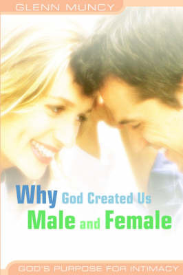 Why God Created Us Male and Female by Glenn Muncy image
