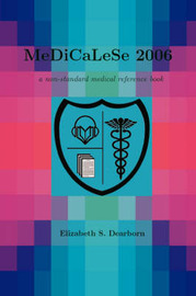 MeDiCaLeSe 2006 by Elizabeth, S. Dearborn