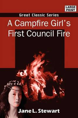 A Campfire Girl's First Council Fire by Jane L Stewart image