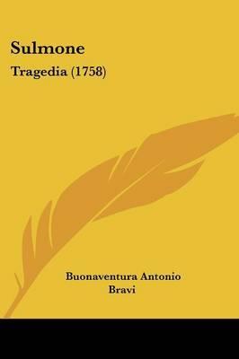 Sulmone: Tragedia (1758) by Buonaventura Antonio Bravi image