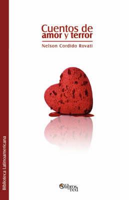 Cuentos De Amor Y Terror by Nelson Cordido Rovati