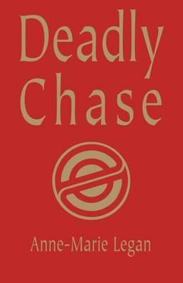 Deadly Chase by Anne-Marie Legan image