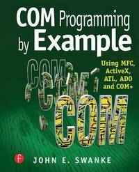 COM Programming by Example by John E. Swanke