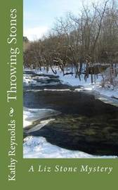Throwing Stones: A Liz Stone Mystery by Kathy Reynolds image