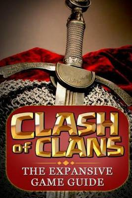 Clash of Clans: : The Expansive Game Guide, Gold Edition by Aaron Williams, (Ca