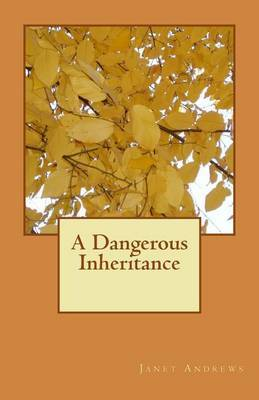 A Dangerous Inheritance by Janet Andrews image