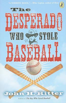 The Desperado Who Stole Baseball by John Ritter