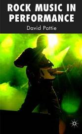 Rock Music in Performance by David Pattie