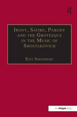Irony, Satire, Parody and the Grotesque in the Music of Shostakovich by Esti Sheinberg image