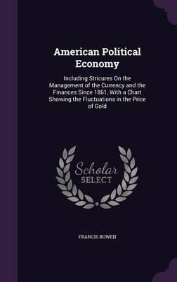 American Political Economy by Francis Bowen