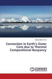 Convection in Earth's Outer Core Due to Thermal Compositional Buoyancy by Avula Benerji Babu