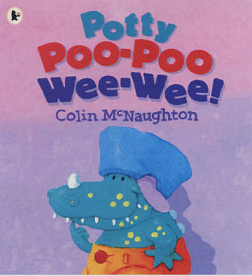 Potty Poo-poo Wee-wee! by Colin McNaughton image