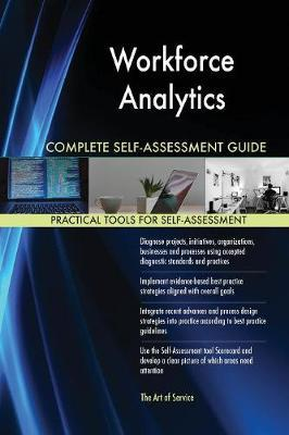 Workforce Analytics Complete Self-Assessment Guide by Gerardus Blokdyk image