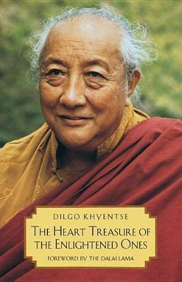 The Heart Treasures Of The Enlightened Ones by Patrul And Khyentse Rinpoche