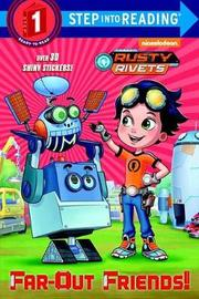 Far-Out Friends! (Rusty Rivets) by Delphine Finnegan