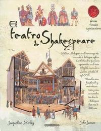 El Teatro de Shakespeare by Jacqueline Morley