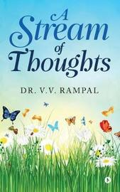 A Stream of Thoughts by DR. V V RAMPAL