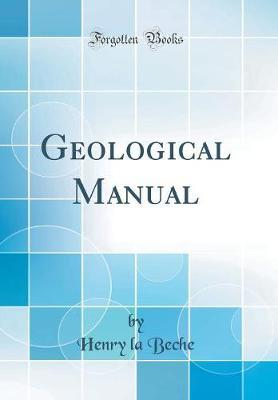 Geological Manual (Classic Reprint) by Henry La Beche image