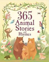 365 Animal Stories and Rhymes by Parragon image