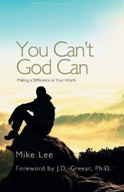 You Can't God Can by Mike Lee