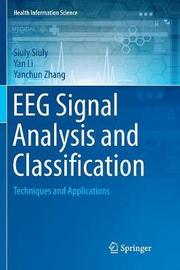 EEG Signal Analysis and Classification by Siuly Siuly
