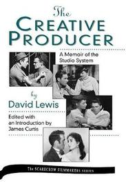 The Creative Producer by James Curtis