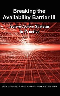 Breaking the Availability Barrier III by Paul J. Holenstein