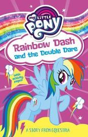 My Little Pony: Rainbow Dash and the Double Dare by G M Berrow