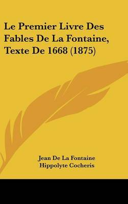 Le Premier Livre Des Fables de La Fontaine, Texte de 1668 (1875) by Jean de La Fontaine image